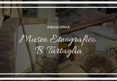 Il Museo Etnografico Beniamino Tartaglia di Aquilonia